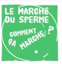 LE MARCHÉ DU SPERME : COMMENT ÇA MARCHE ? «