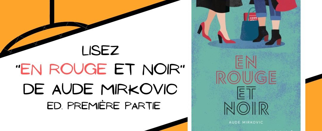 Rencontre avec Aude Mirkovic autour du roman En Rouge et Noir