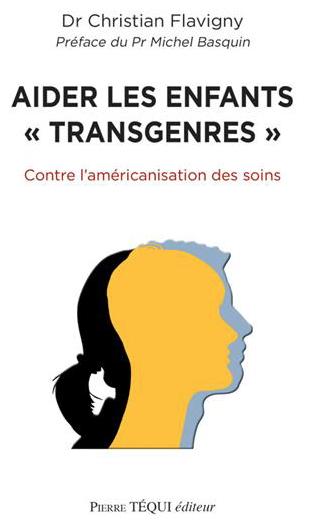 Aider les enfants «transgenre» (livre, Ch. Flavigny, pédopsychiatre, psychanalyste)